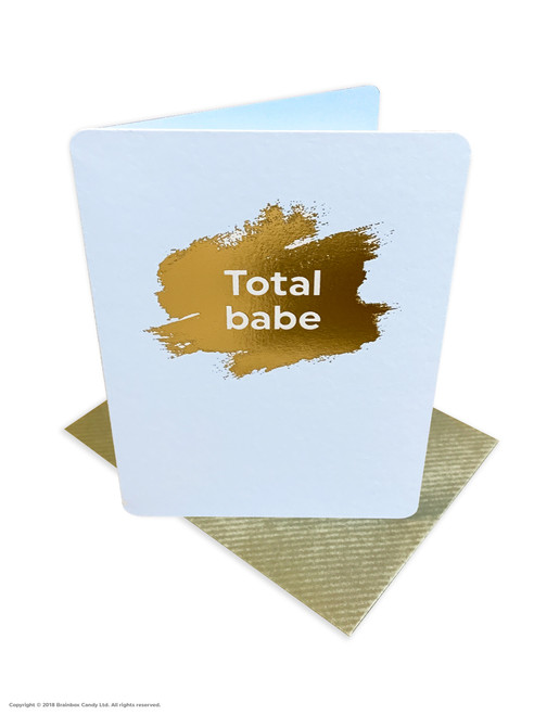 Total Babe (Gold Foiled) Birthday Card