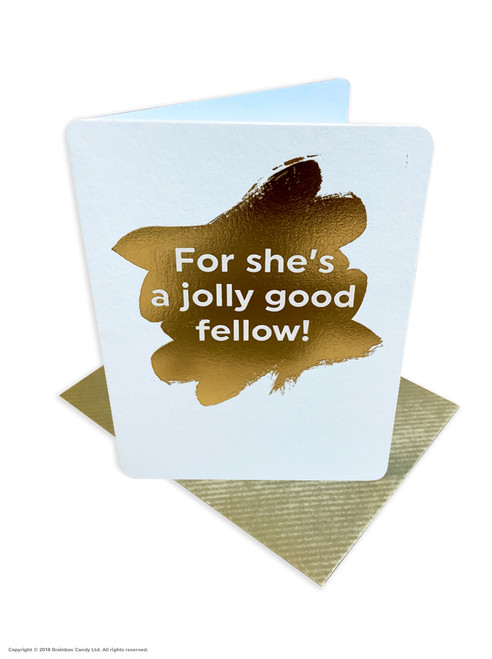 For She's A Jolly Good Fellow (Gold Foiled) Birthday Card