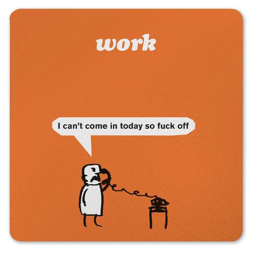Work Fuck Off Coaster
