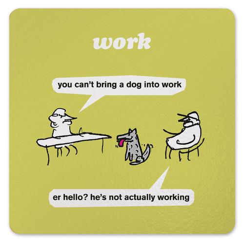 Dog At Work Coaster