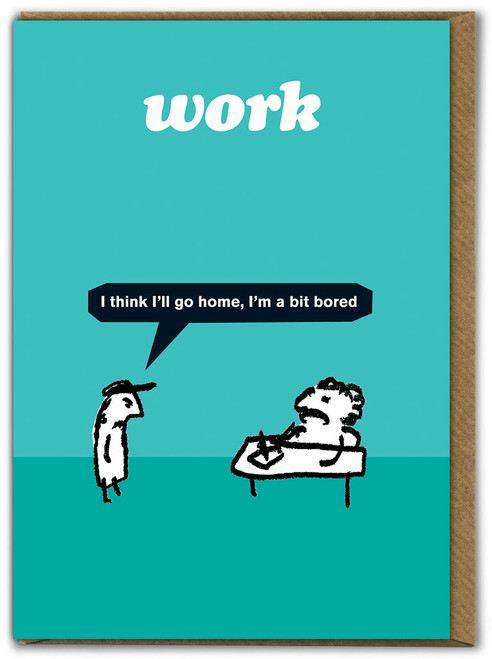 Work Bored Card