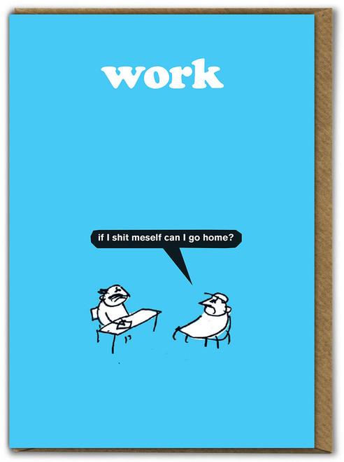 Work Shit Meself Card