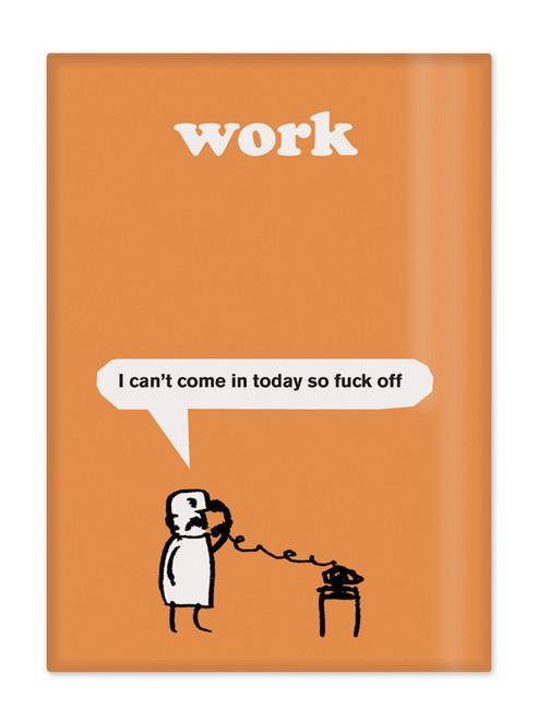 Work Fuck Off Magnet