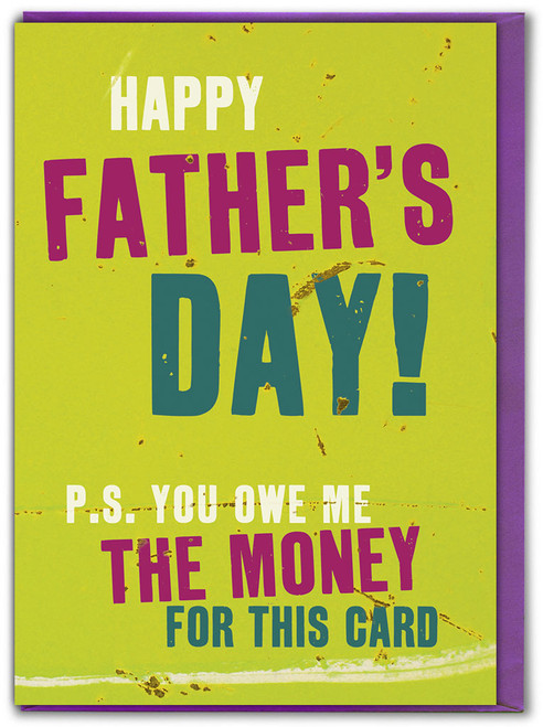 Owe Me The Money Father's Day Card