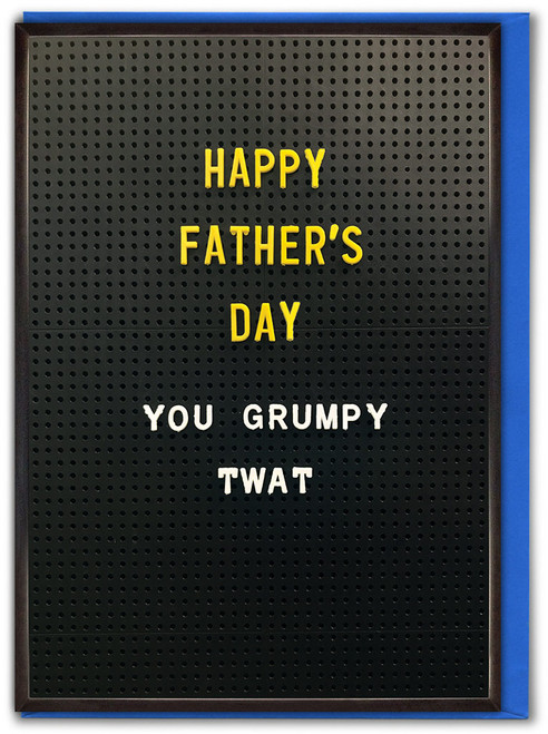 Grumpy Twat Father's Day Card