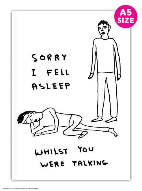 David Shrigley Sorry I Fell Asleep A5 Notebook