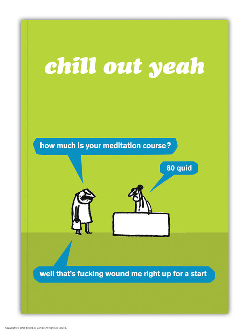 Chill Out Yeah A6 Notebook / Notepad
