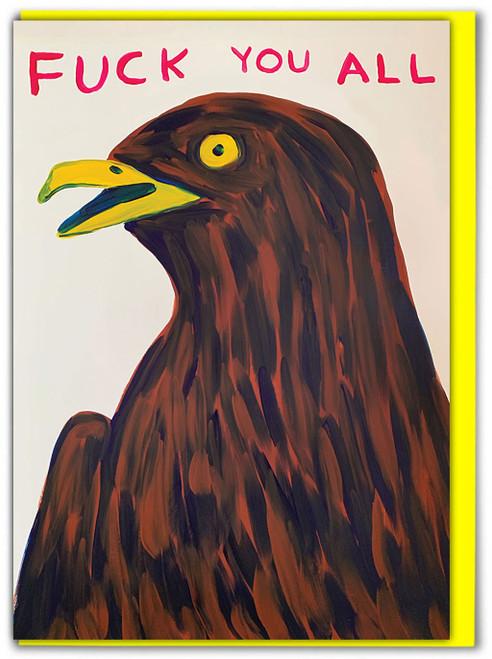 David Shrigley Fuck You All Bird Greetings Card