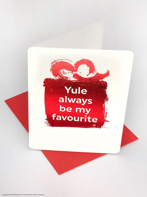 Yule Always Be My Favourite (Red Foiled) Christmas Card
