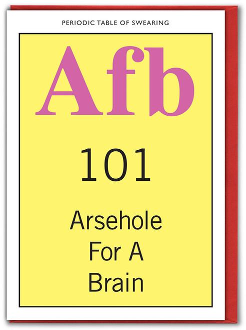 Arsehole For A Brain Card