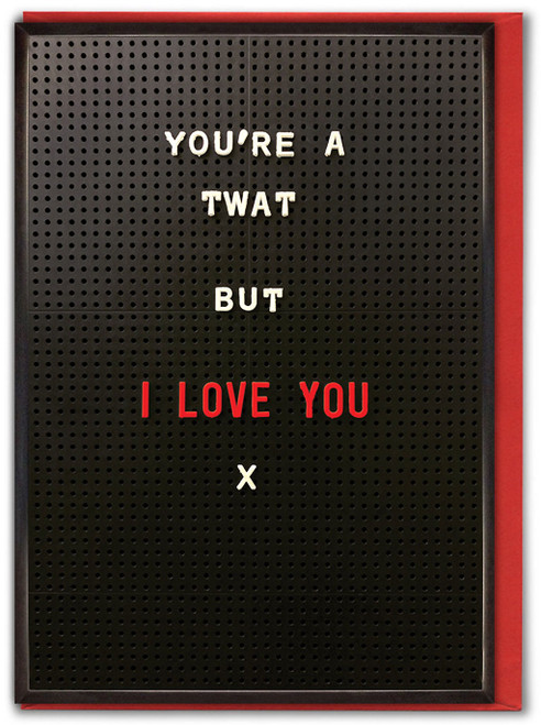 You're A Twat Valentine's Day Card