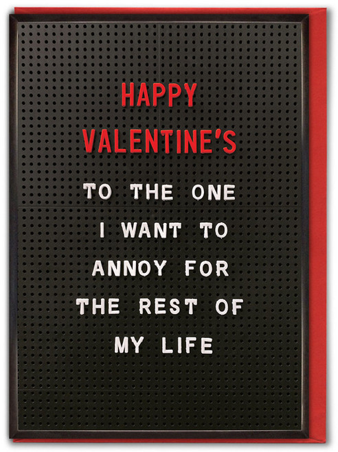 I Want To Annoy Valentine's Day Card