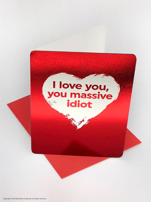 Love You Massive Idiot (Red Foiled) Valentine's Day Card