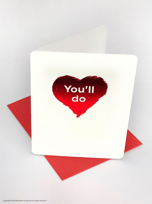 You'll Do (Red Foiled) Valentine's Day Card
