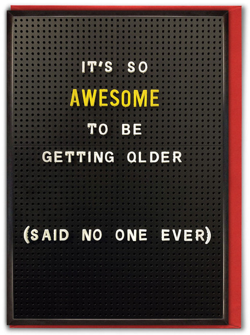 Awesome Getting Older Birthday Card