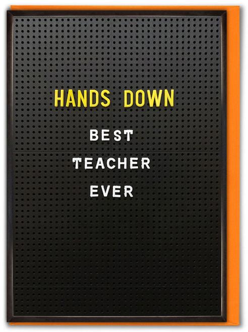 Hands Down Best Teacher Ever Card