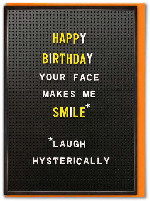 Face Makes Me Smile Birthday Card