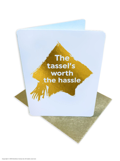 Tassel's Worth The Hassle (Gold Foiled) Graduation Card