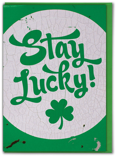 Stay Lucky! Greetings Card