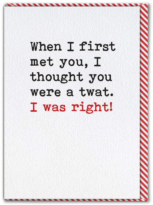 First Met You Birthday Card