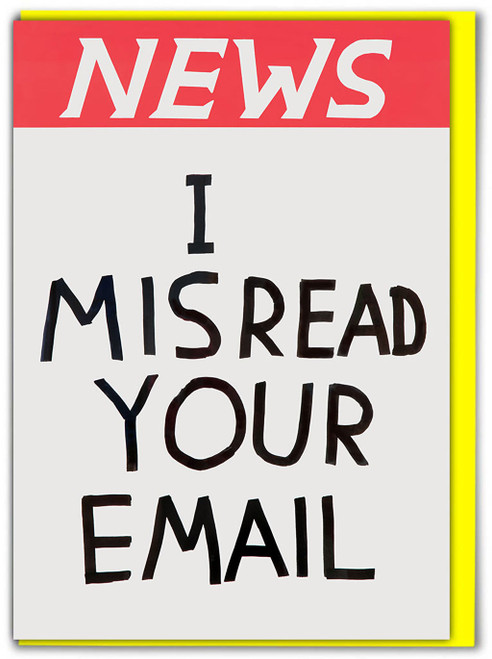 David Shrigley NEWS Misread Email Greetings Card
