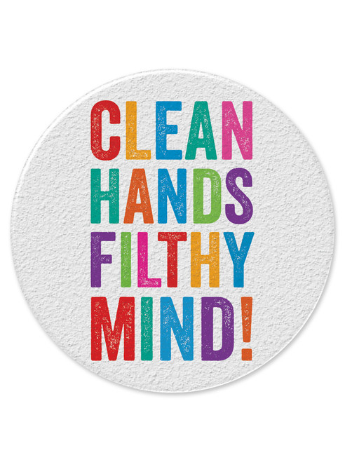 Clean Hands Filthy Mind 77mm Large Pin Badge