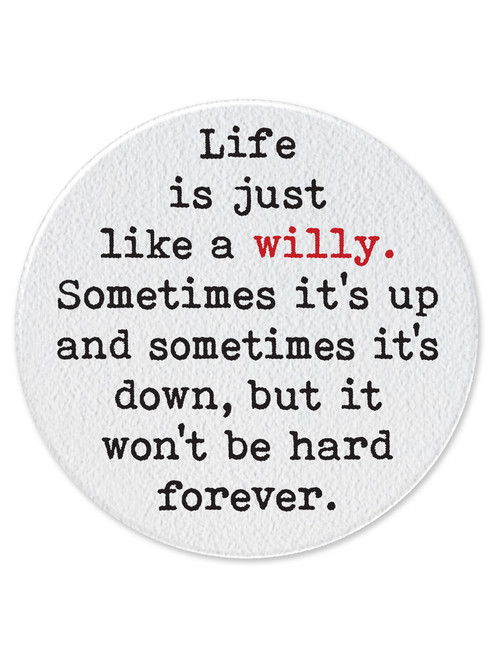 Life Is Like A Willy 77mm Large Pin Badge