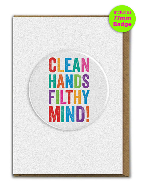 Clean Hands Filthy Mind A6 Card and 77mm Badge
