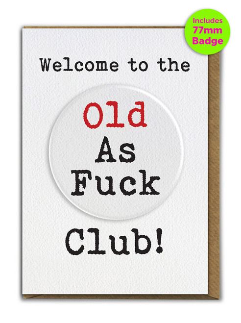 Old As Fuck Card & Badge
