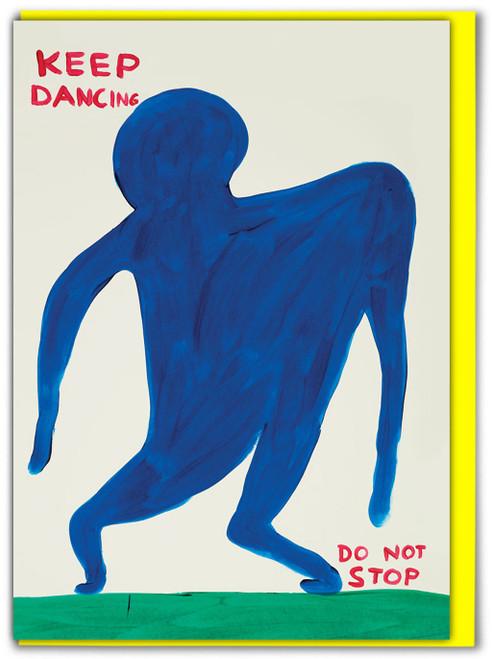 David Shrigley Keep Dancing Greetings Card