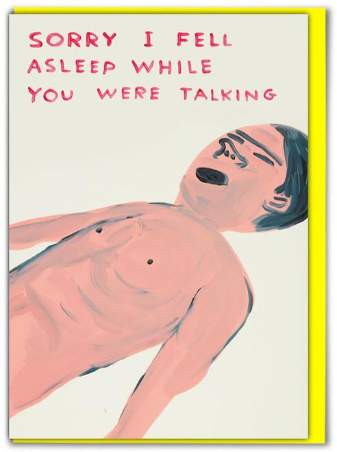 David Shrigley Fell Asleep Talking Greetings Card