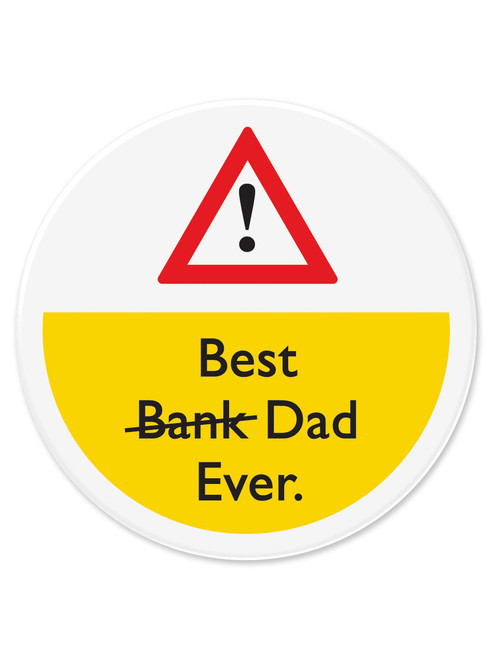 Best Bank Dad Ever 77mm Large Pin Badge