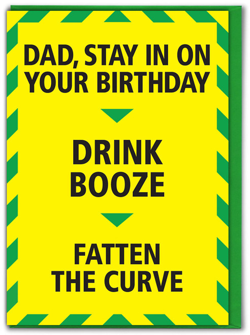Dad Drink Booze Fatten The Curve Birthday Card