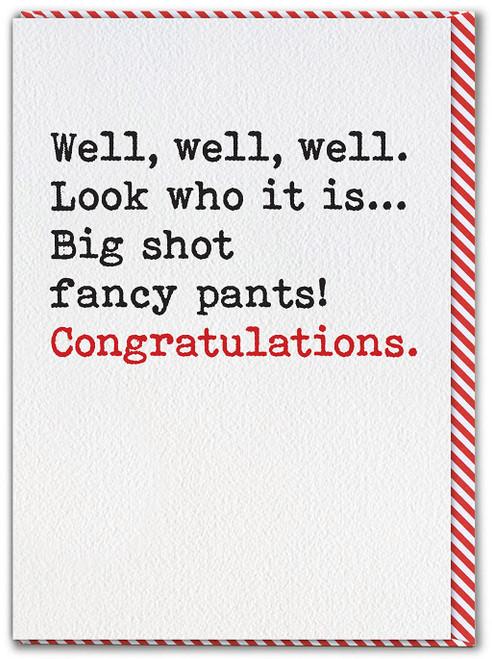 Big Shot Fancy Pants Congratulations Card