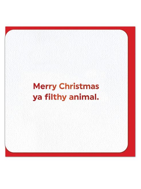 Ya Filthy Animal (Red Foiled) Christmas Card