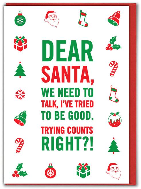 Santa I've Tried To Be Good Xmas Card
