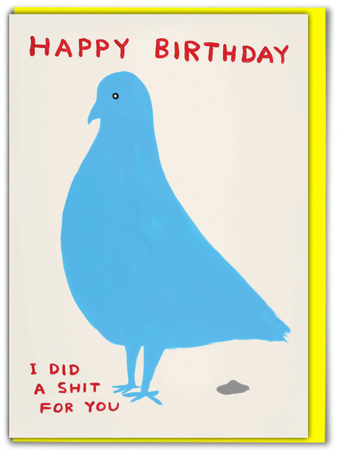David Shrigley Pigeon Birthday Shit Greetings Card