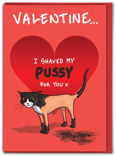 Shave My Pussy Cheeky Valentines Card