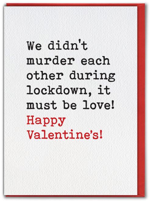 Didn't Murder Each Other Lockdown Valentines Card