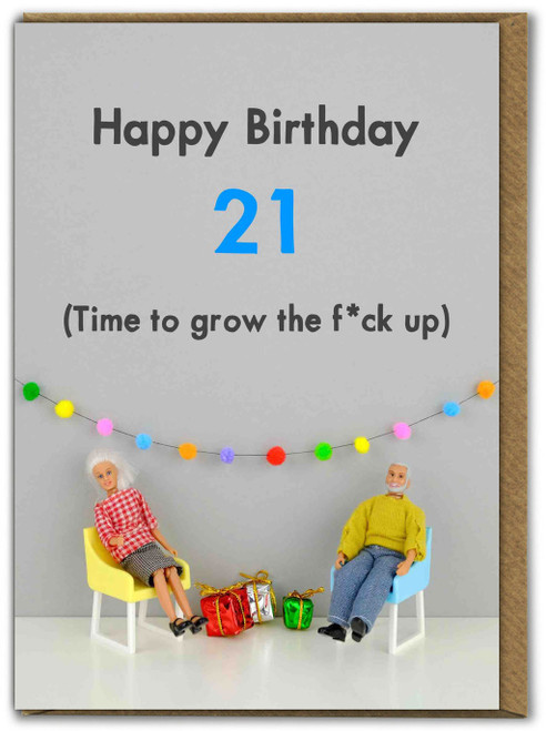 21 Time To Grow The Fuck Up