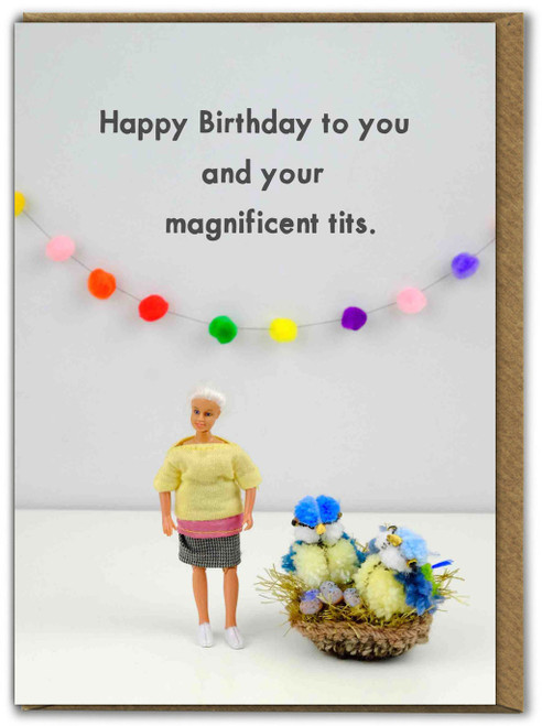 Happy Birthday To You And Your Magnificent Tits