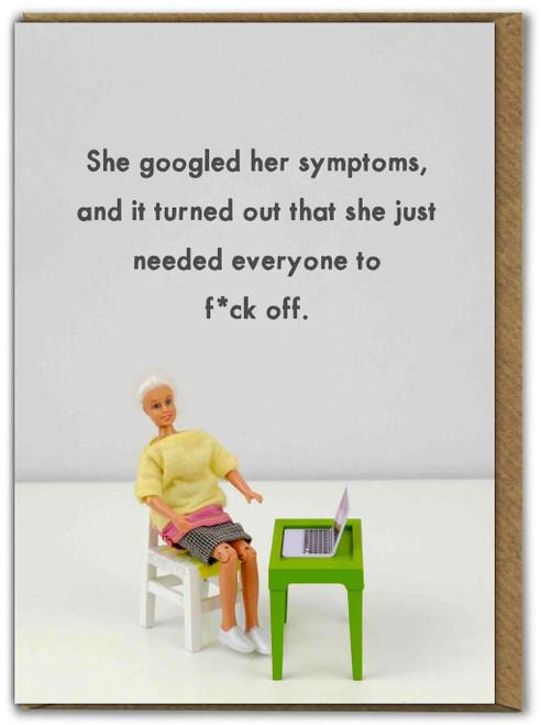 Googled Symptoms Everyone Piss Off
