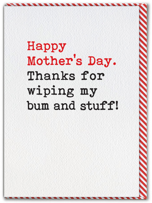 Thanks For Wiping My Bum Mother's Day Card