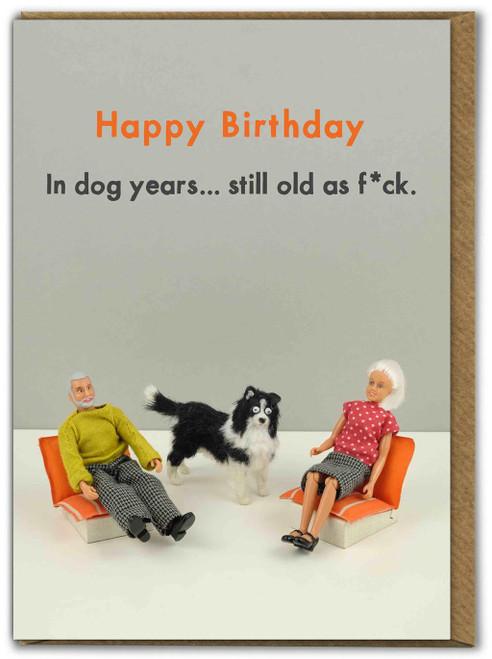 Still Old As Fuck Birthday Card