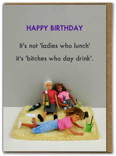 Bitches Who Day Drink Birthday Card
