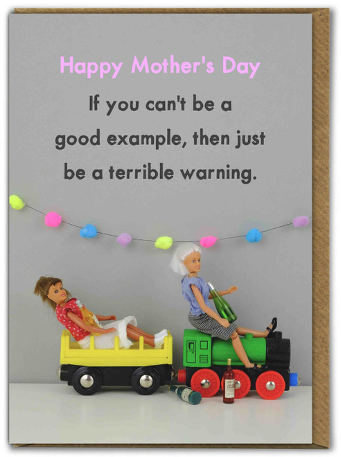 Be A Terrible Warning Mothers Day Card