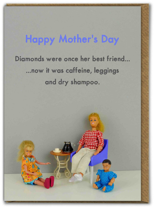 Caffeine, Leggings and Dry Shampoo Mothers Day Card