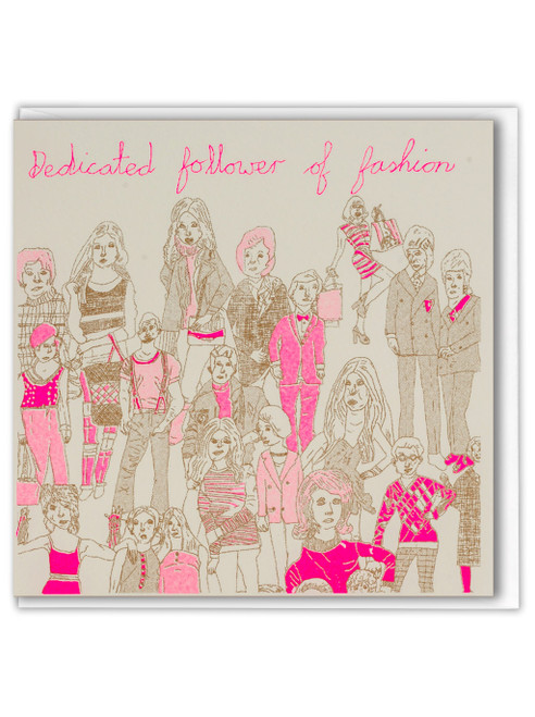 ARTHOUSE Unlimited Dedicated Followers of Fashion Greetings Card