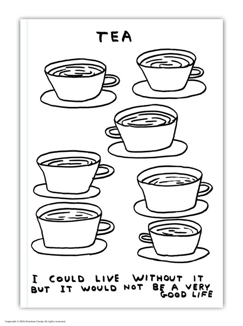 David Shrigley / Live Without Tea A6 Notebook / Notepad
