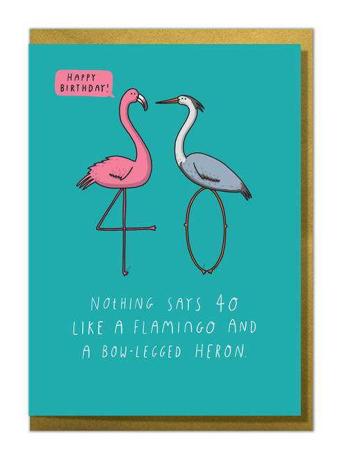 Bow Legged Heron 40 Birthday Card